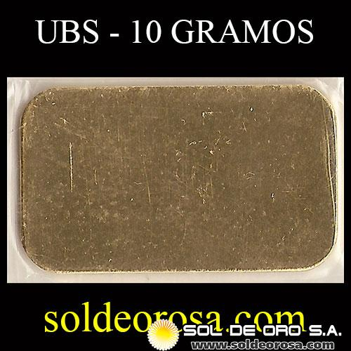UBS - UNION BANK OF SWITZERLAND - 10 GRAMOS - BARRA ORO 24K.