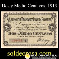 BILLETES DEL PARAGUAY - EMISIONES PROVISORIAS 1913 - DOS Y MEDIO CENTAVOS (P.P.6) - ASUNCIÓN TRAMWAY LIGHT & POWER CO